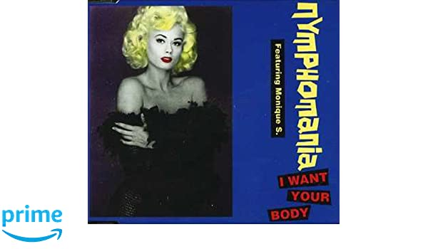 Want your body nymphomania