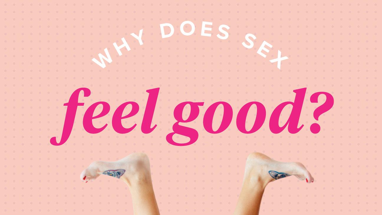 Feel how does good sex